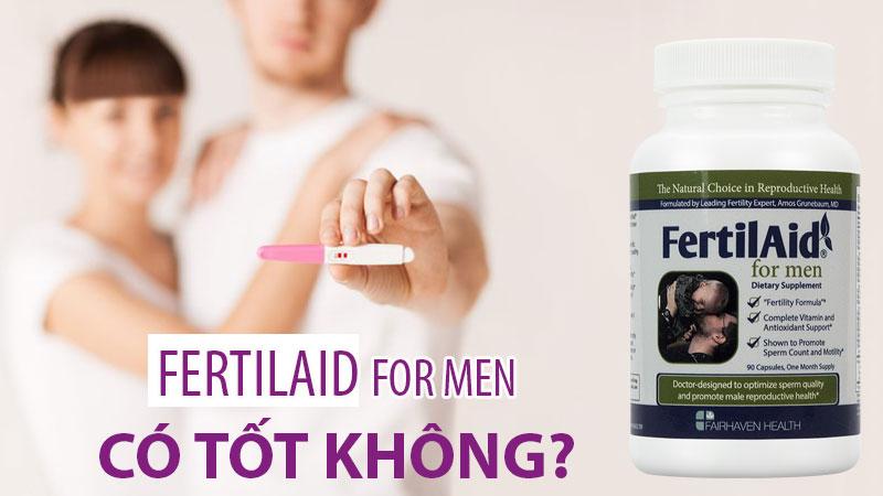 Thuốc Fertilaid for Men Có Tốt Không?